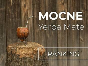 Najmocniejsza Yerba Mate - ranking TOP6 od Dobre Ziele